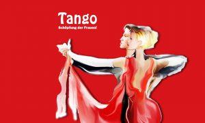 Tango - Schöpfung der Frauen!